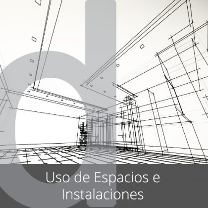 Uso de los Espacios e Instalaciones